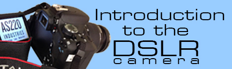 Intro to the DSLR: January 11 & 18, noon-3pm