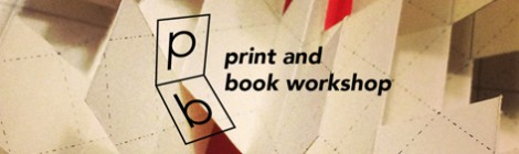 Applications for Print and Book Workshop now open!