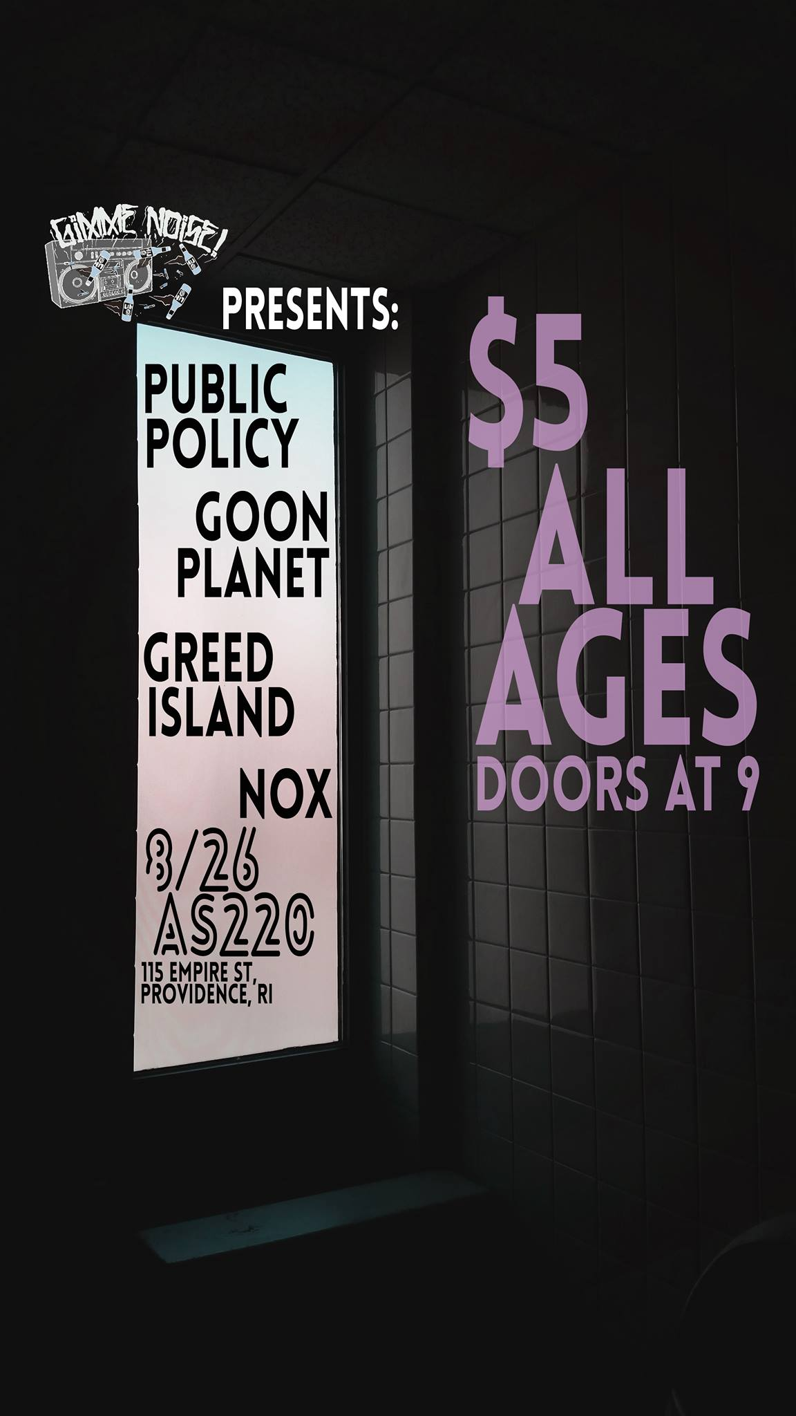 Goon Planet, Public Policy, Greed Island (NH) and NOX @ AS220 Main Stage