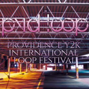 Y2K16 Providence International Live Looping Festival - PVDLoop