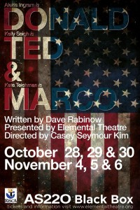 "Elemental Theatre Presents ""Donald, Ted, and Marco"" by Dave Rabinow @ AS220's Blackbox 