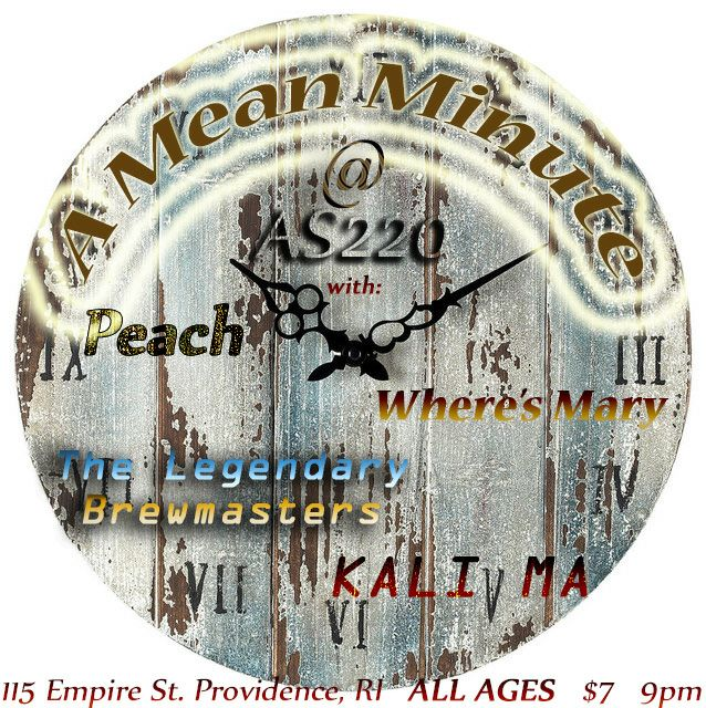 Where's Mary, A Mean Minute, Peach, The Legendary Brewmasters and Kali Ma, @ AS220 Main Stage | Providence | Rhode Island | United States