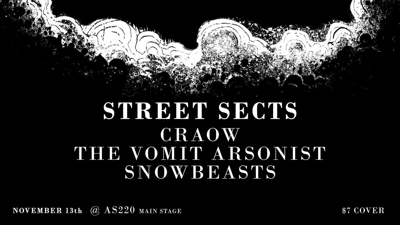 Street Sects, Craow, The Vomit Arsonist, and Snowbeasts @ AS220 Main Stage | Providence | Rhode Island | United States