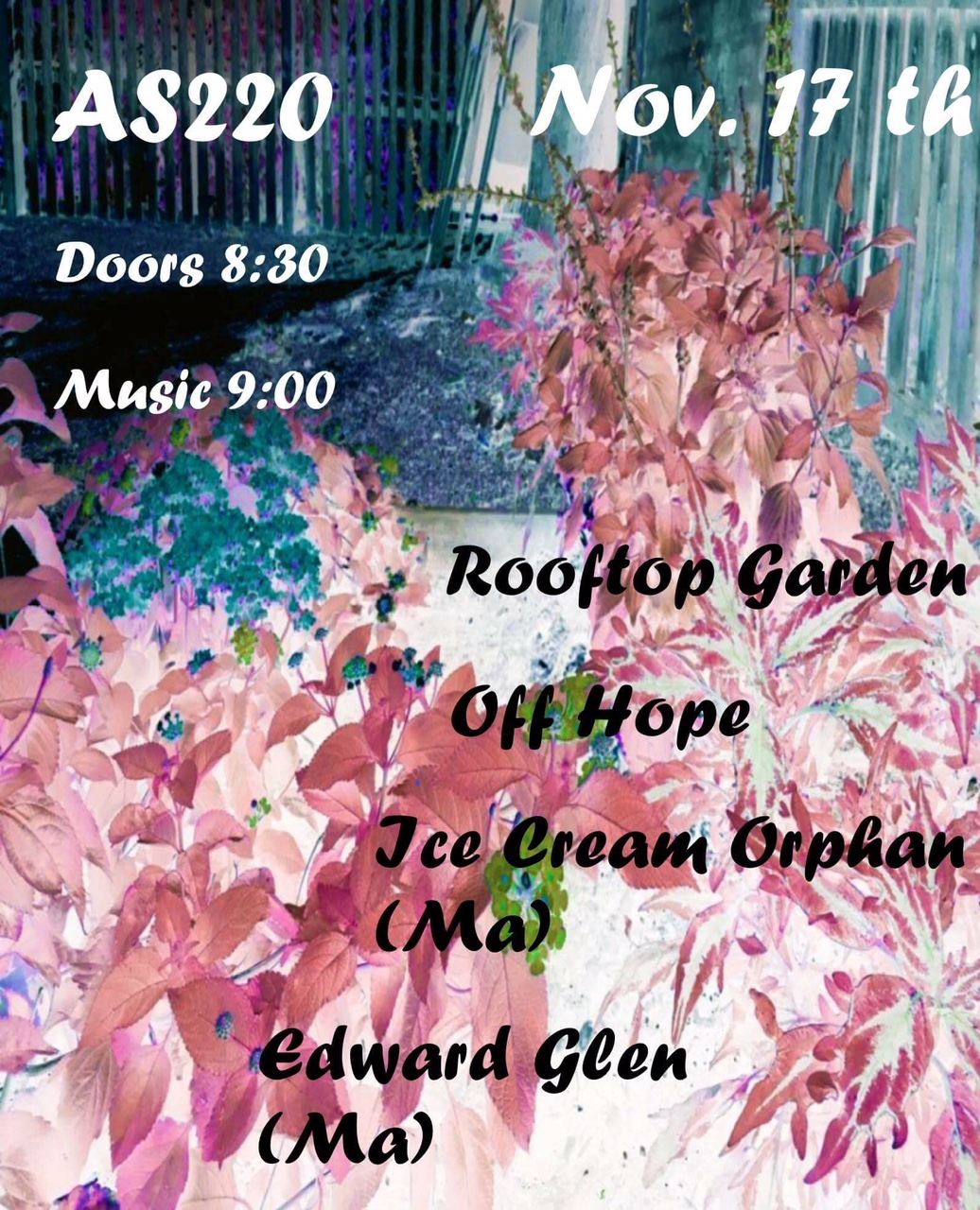 Edward Glen, Off Hope, Ice Cream Orphan, Roof Top Garden @ AS220 Main Stage | Providence | Rhode Island | United States