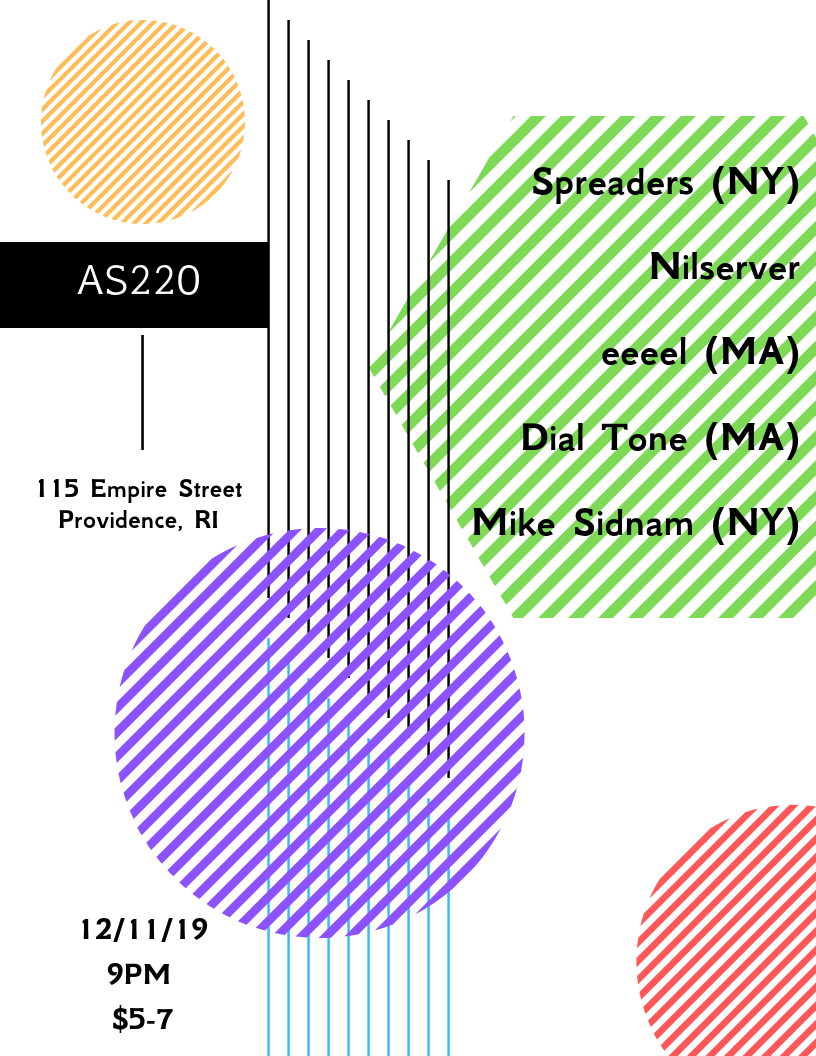 Nilserver, Spreaders (NY), Dial Tone (WMASS), eeeeeel (MA), Mike Sidnam (NY) @ AS220 Main Stage